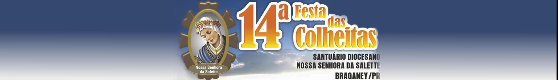 14ª Festa das Colheitas - Santuário Nossa Senhora da Salette - Braganey