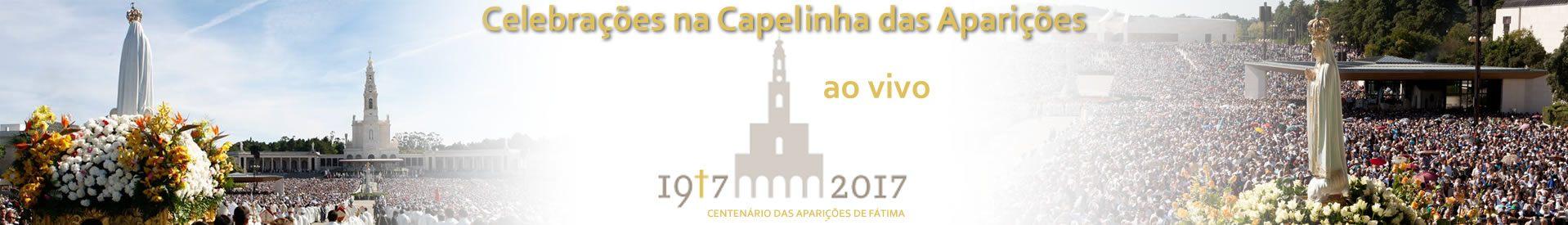 Celebrações ao vivo da capelinha de Fátima