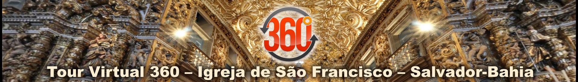 Tour Virtual 360 – Igreja de São Francisco – Salvador-Bahia