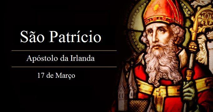 Hoje é celebrado São Patrício, Padroeiro da Irlanda