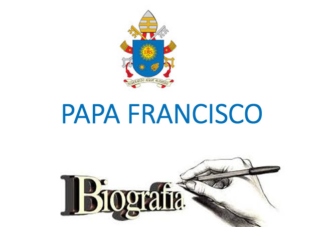 BIOGRAFIA  DO SANTO PADRE  FRANCISCO