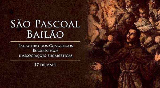 Hoje é celebrado São Pascoal Bailão, o santo apaixonado pela Eucaristia