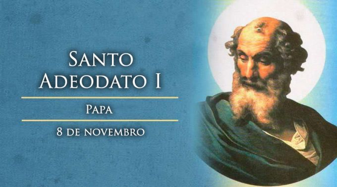 Hoje é celebrado Santo Adeodato I, Papa